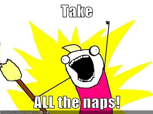 take all the naps